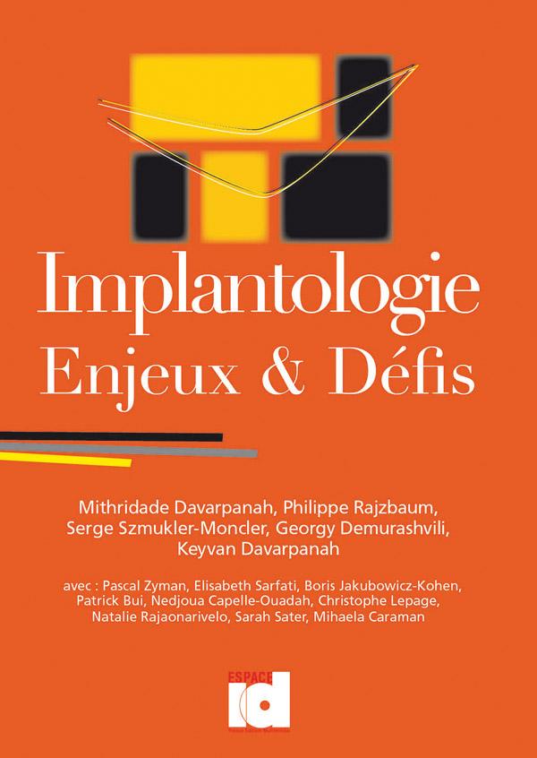 Implantologie. Enjeux & Défis